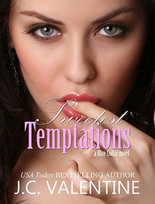 Sweetest Temptations (Blue Collar Book 1) J.C. Valentine