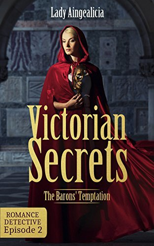 Victorian Secrets: The Barons Temptation - 2  by  Lady Aingealicia