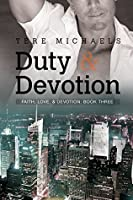Duty & Devotion (Faith, Love, and Devotion Book 3)