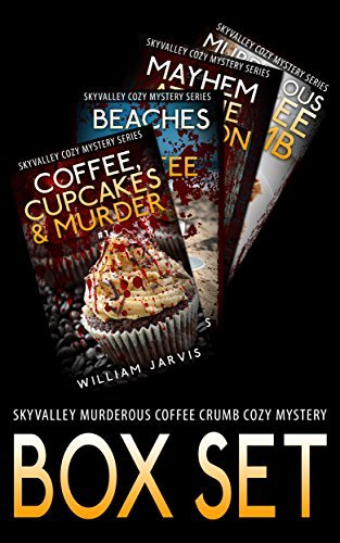 Skyvalley Murderous Coffee Crumb Cozy Mystery Box Set (Sky Valley Cozy #1-4)  by  William Jarvis