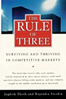 The Rule of Three: Surviving and Thriving in Competitive Markets