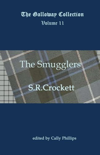 The Smugglers (Annotated) (The Galloway Collection Book 11)  by  SR Crockett
