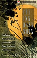 The Ink Dark Moon: Love Poems by Ono no Komachi and Izumi Shikibu, Women of the Ancient Court of Japan