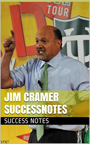 Jim Cramer SUCCESSNotes: The Intelligent Investor, Get Rich Carefully, One Up On Wall Street, And Beating the Street Success Notes