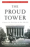 The Proud Tower : A Portrait of the World before the War, 1890-1914