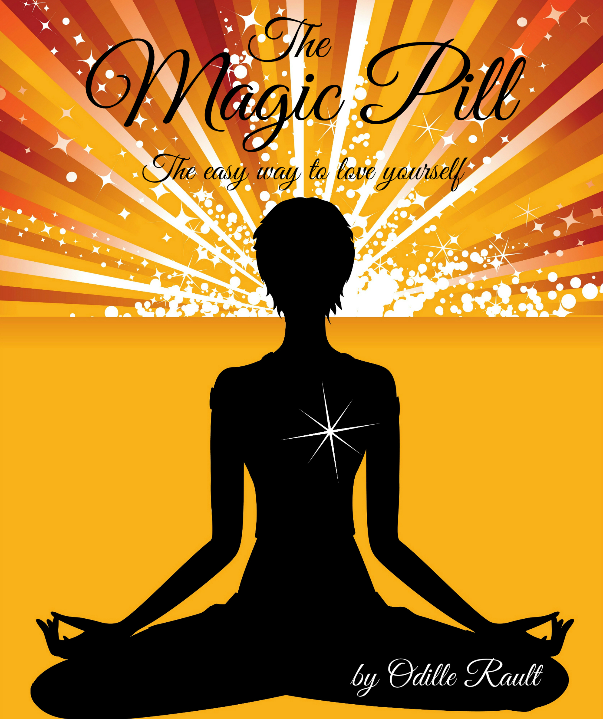 The Magic Pill: The easy way to love yourself  by  Odille Rault