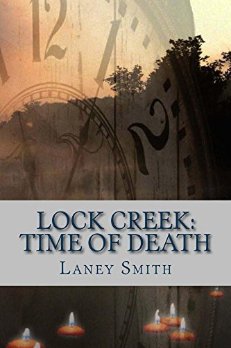 Lock Creek: Time of Death (Lock Creek: Time Capsule Series Book 4)  by  Laney Smith