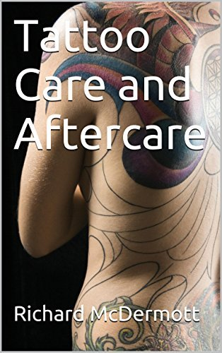 Tattoo Care and Aftercare Richard McDermott