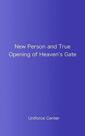 New Person and True Opening of Heavens Gate: New human spiritual evolution  by  Koichi Kaneko