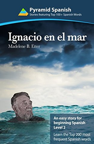 IGNACIO EN EL MAR: Learn the Top 200 Most Frequent Spanish Words  by  Madelene Etter