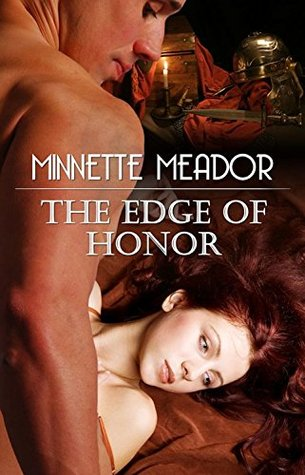 The Edge of Honor Minnette Meador (Centurion Book 2) by Minnette Meador
