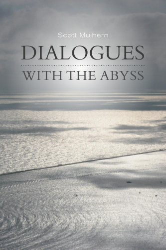 Dialogues with the Abyss  by  Scott Mulhern