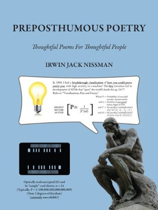 Preposthumous Poetry: Thoughtful Poems For Thoughtful People Irwin Jack Nissman