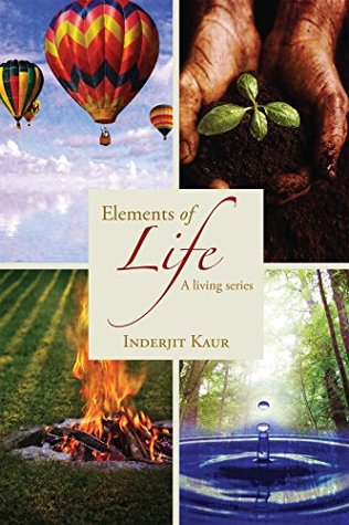 Elements of Life: A living series...  by  Inderjit Kaur