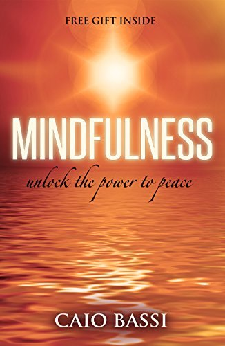 Mindfulness: unlock the power to peace  by  Caio Bassi