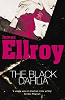 The Black Dahlia(L.A. Quartet, #1)