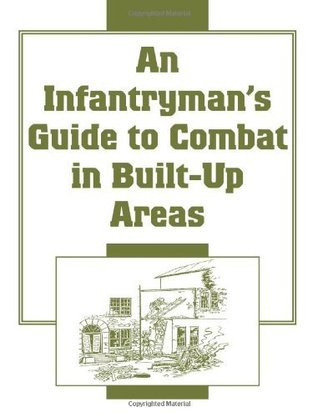 Infantryman's Guide To Combat In Built-Up Areas U.S. Army