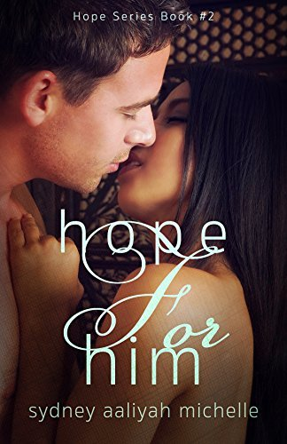 Hope for Him (Hope, #2) Sydney Aaliyah Michelle