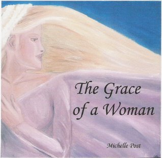The Grace of a Woman  by  Michelle Post