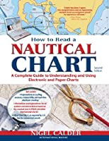 How to Read a Nautical Chart, 2nd Edition (Includes All of Chart #1)