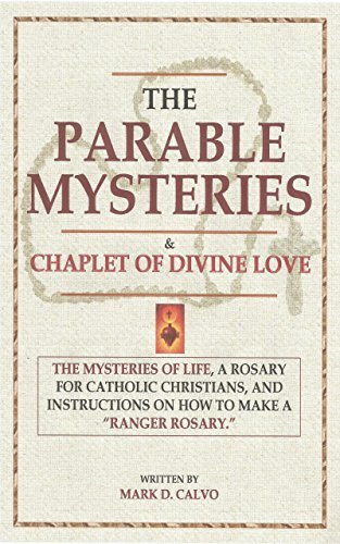 The Parable Mysteries: The Mysteries of Life Rosary of Jesus and Mary  by  Mark Calvo
