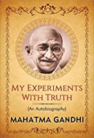"""My Experiments with Truth: An Autobiography of Mahatma Gandhi (""""Popular Life Stories"""")"""