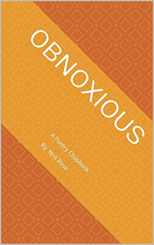 Obnoxious: A Poetry Chapbook  by  Neil Rose