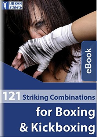 121 Striking Combinations for Boxing & Kickboxing Dee McNeill
