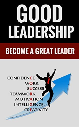 Good Leadership - Become A Great Leader  by  Stephen Henderson And Susan Gordon
