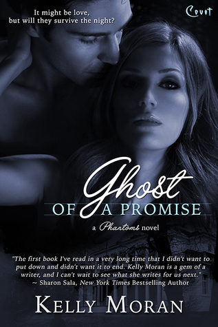 Ghost of a Promise (Phantoms, #1) Kelly Moran