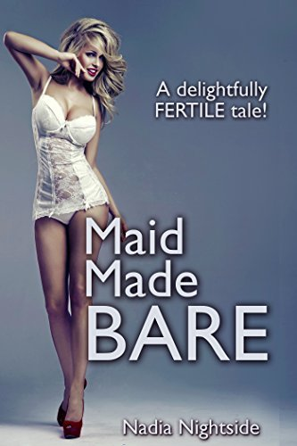 Maid Made Bare (Maid For Pleasure Book 1)  by  Nadia Nightside