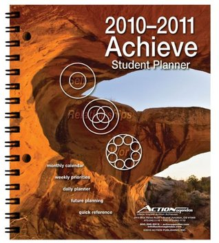 2010/2011 Achieve Student Agenda Day Planner  by  Action Publishing, Inc.