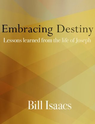 Embracing Destiny :: Lesson Learned From the Life of Joseph Bill Isaacs