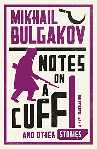 Notes on a Cuff and Other Stories Mikhail Bulgakov