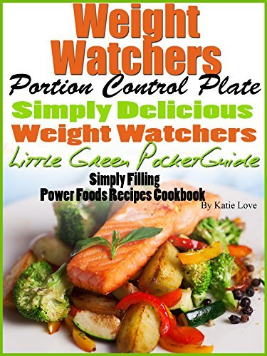 Weight Watchers Portion Plate Power Foods Cooking Simply Delicious Weight Watchers Little Green Pocket Guide Simply Filling Power Foods Recipes Cookbook  by  Katie Love