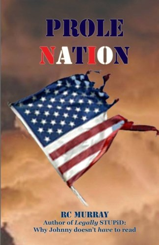 Prole Nation  by  RC Murray