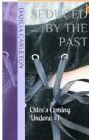 Seduced  by  the Past (Chloes Coming Undone - Part 1) by Dahlia Carleton