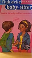 Jessi e la baby-sitter incapace (The Baby-Sitters Club, #68)
