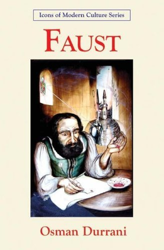 Faust: Icon of Modern Culture  by  Osman Durrani