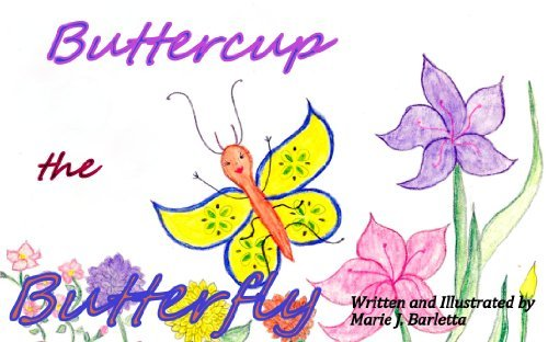 Buttercup the Butterfly (Adventures of Buttercup the Butterfly Book 1)  by  Marie J. Barletta