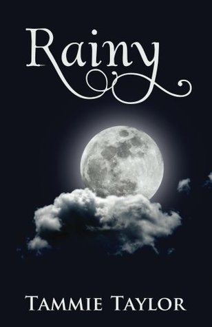Rainy (Book 1)  by  Tammie Taylor