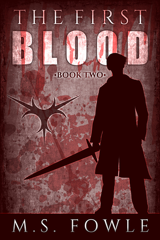 The First Blood (The First, #2)  by  M.S. Fowle