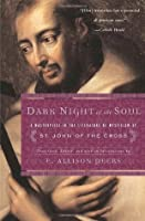 Dark Night of the Soul: A Masterpiece in the Literature of Mysticism by St. John of the Cross
