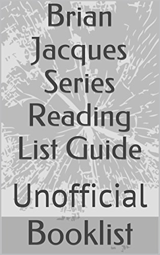 Brian Jacques Series Reading List Guide: Unofficial (Booklist Readling List Guides Book 1)  by  NOT A BOOK