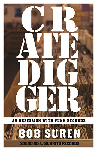 Crate Digger: An Obsession With Punk Records Bob Suren