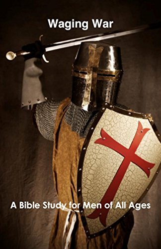 Waging War (on Lust): A Bible Study for Men of All Ages Chap Bettis