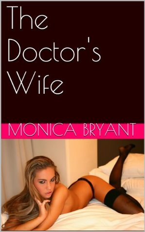 The Doctors Wife  by  Monica Bryant