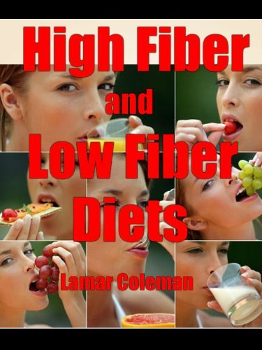 High Fiber and Low Fiber Diets  by  Lamar Coleman