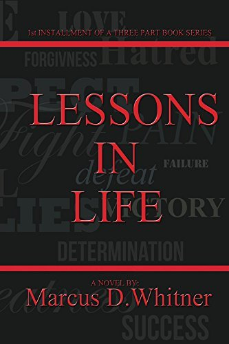 Lessons In Life: Changing Our Mindset  by  Marcus Whitner