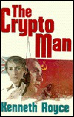 The Crypto Man (William Scott, #6) Kenneth Royce